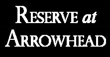 Reserve at Arrowhead