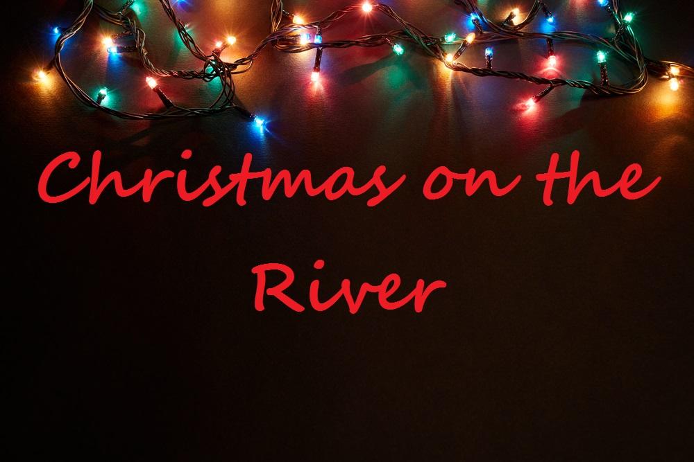 christmas on the river - Christmas On The River