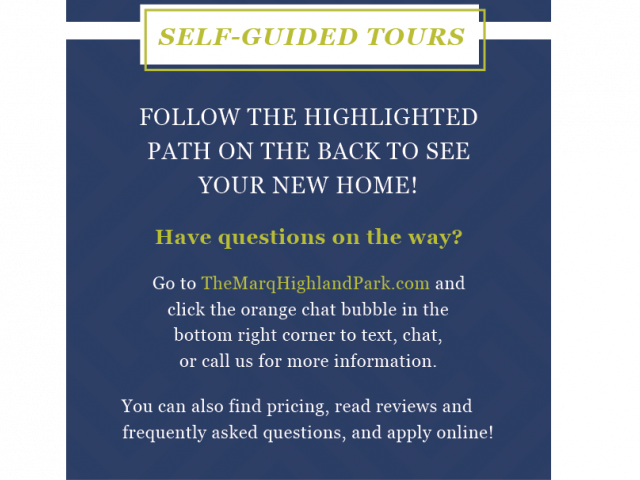 Enjoy Our Self-Guided Tours, With View of Highlighted Path To See Your New Home at The Marq Highland Park Apartments