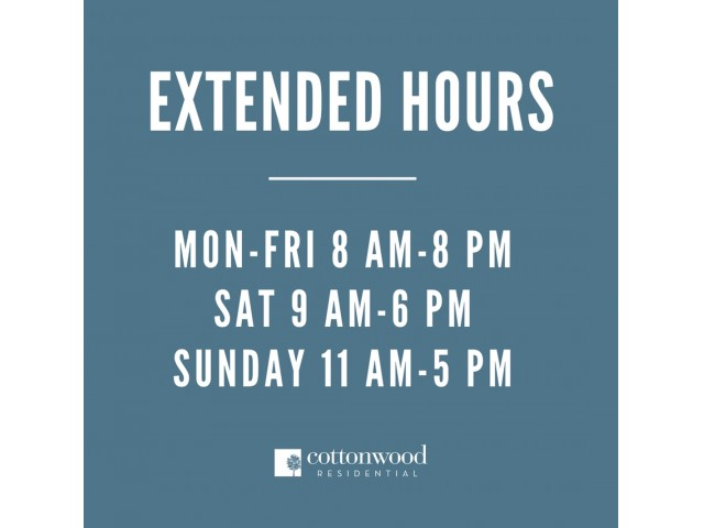 Enjoy Our Extended Hours, More Hours To Serve Our Residents and Guests at Cottonwood Reserve Apartments