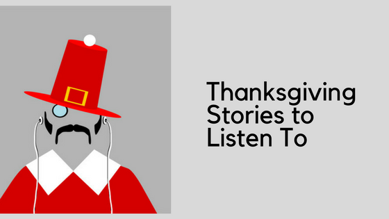 Thanksgiving Stories to Listen To