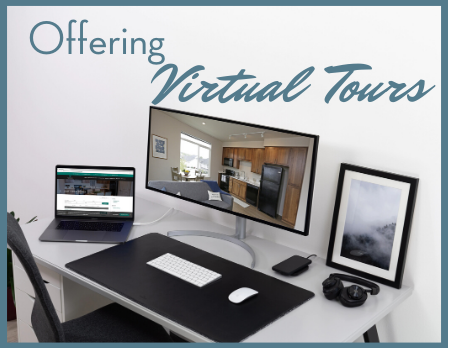 Our property is currently suspending any in-person tours due to COVID-19.  However, we are able to provide virtual tours.  Please contact our leasing office to schedule an appointment for a virtual tour.