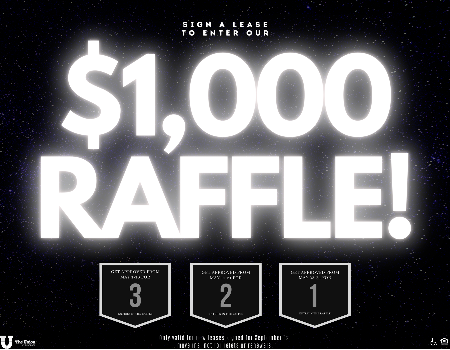Sign a lease this month to be entered in our BIGGEST RAFFLE EVER!!!
