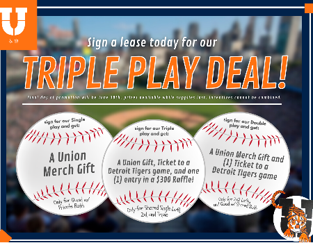 Sign a new lease by June 30th and win one of our Triple Play prizes!