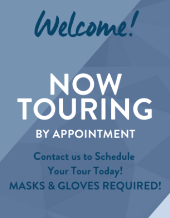 Now Touring by Appointment ! WE ARE available during the business hours listed on our website to set up your in person tour today!