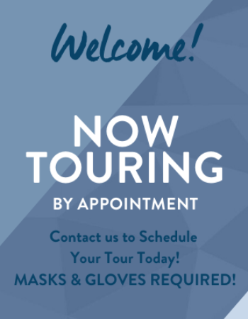 Now Touring by Appointment! Call Today! We Can't wait to meet you in person!