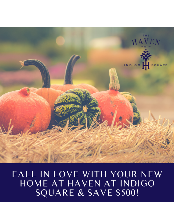 Fall in love with Haven at Indigo Square and save $500!