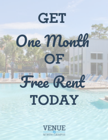 Call today to find out how you can get ONE MONTH OF FREE RENT at Venue at North Campus!