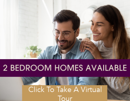 2 Bedroom Homes Available