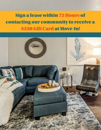 Don't miss out on the best Tallahassee living!  Sign a lease within 72 hours of contacting our community and receive a $$250 Gift Card!