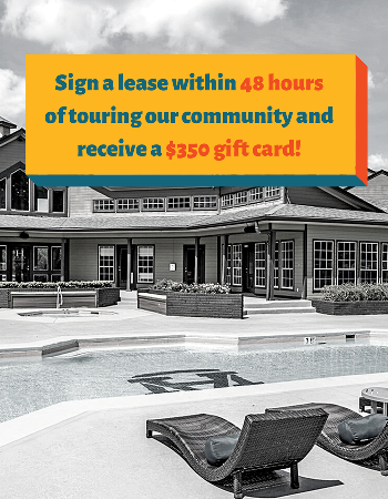 The best living experience in Auburn is waiting for YOU!  Sign a lease within 48 hours of touring our community and receive a $350 gift card!