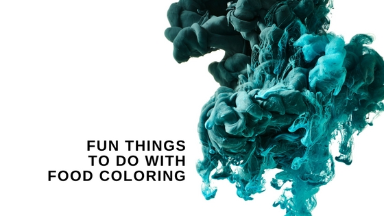5 Fun Things to do with Food Coloring