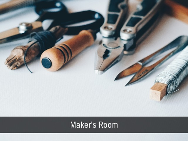 Maker\'s Room and Workspace